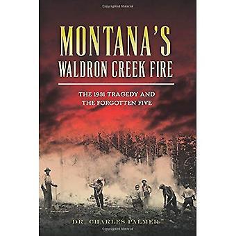 Fuoco Waldron Creek del Montana: la tragedia del 1931 e i cinque dimenticati (emergenza)