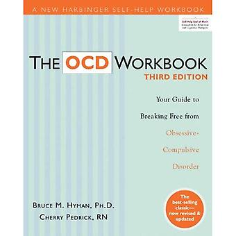 The Ocd Workbook: Your Guide to Breaking Free from Obsessive Compulsive Disorder