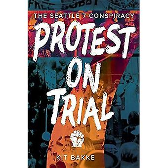 Protest on Trial: The Seattle 7 Conspiracy