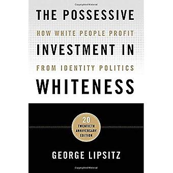 The Possessive Investment in Whiteness: How White People Profit from Identity� Politics