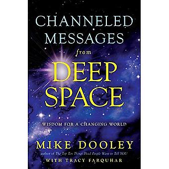 Channelled Messages from Deep Space: Wisdom for a Changing World