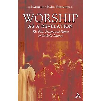 Worship as a Revelation by Hemming & Laurence Paul