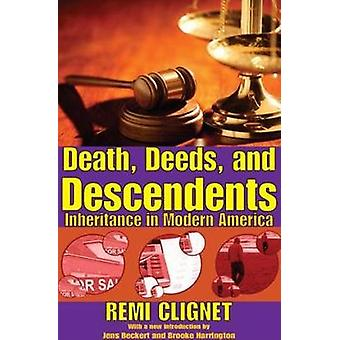 Death Deeds and Descendents  Inheritance in Modern America by Clignet & Remi