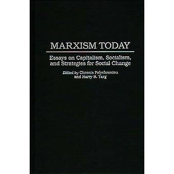 Marxismus Essays heute über Kapitalismus Sozialismus und Strategien für den sozialen Wandel von Polychroniou & Polychronis