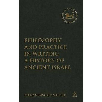 Filosofi og praksis i å skrive en historie i oldtidens Israel av Moore & Megan biskop