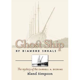 Ghost Ship van Diamond Shoals het mysterie van het Carroll A. Deering door Simpson & Bland