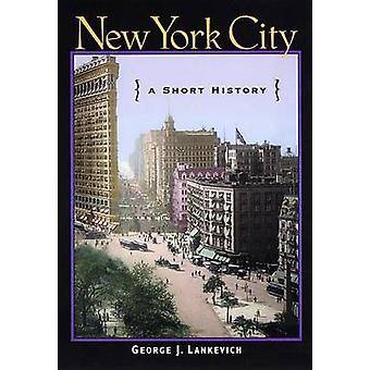 New York City A Short History by Lankevich & George J.