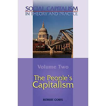 حجم الرأسمالية الشعوب 2 الرأسمالية الاجتماعية في النظرية والممارسة بروبرت كورف &