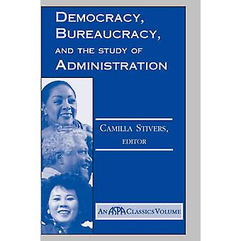 Democracy Bureaucracy And The Study Of Administration by Stivers & Camilla