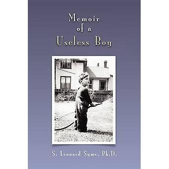 Memoir of a Useless Boy by Syme & S. Leonard Ph. D.