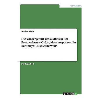 Wiedergeburt des Mythos sterven in der Postmoderne Ovids Metamorphosen in Ransmayrs Die letzte Welt door Mohr & Jessica