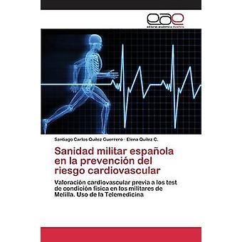 Sanidad militar espaola アン ラ prevencin デル riesgo 心血管 Qulez ゲレロ サンティアゴ カルロスによって