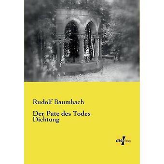 Der Pate des TodesDichtung by Baumbach & Rudolf