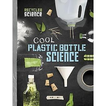 Cool Plastic Bottle Science by Tammy Enz - 9781474722018 Book