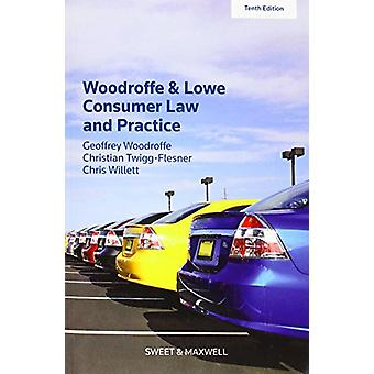 Woodroffe & Lowe's Consumer Law and Practice by Professor Geoffrey Wo