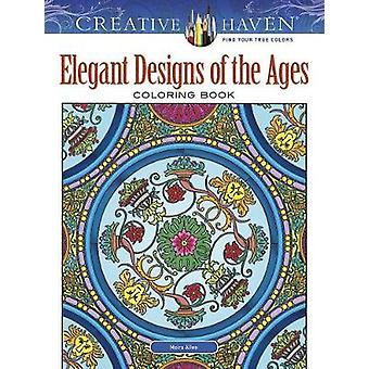 Creative Haven Elegant Designs of the Ages Coloring Book by Moira All