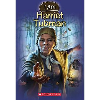 I Am Harriet Tubman by Grace Norwich - Ute Simon - 9780545484367 Book