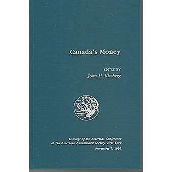 Canada's Money by John M. Kleeberg - 9780897222525 Book