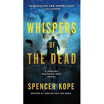 Whispers of the Dead - A Special Tracking Unit Novel by Spencer Kope -
