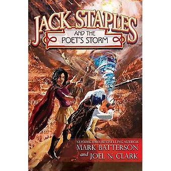 Jack Staples and the Poet's Storm by Mark Batterson - Joel N Clark -