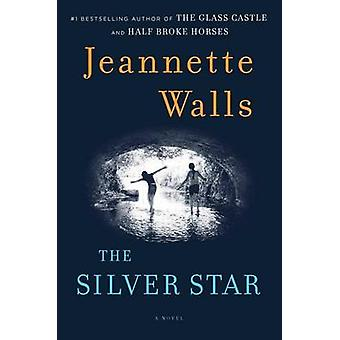The Silver Star by Jeannette Walls - 9781451661507 Book