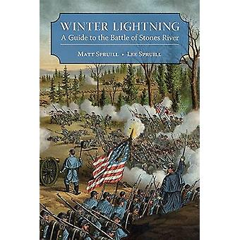 Winter Lightning - A Guide to the Battle of Stones River by Matt Sprui