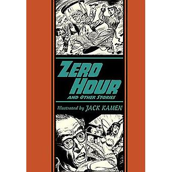 Zero Hour and Other Stories by Al Feldstein - Gary Groth - J. Michael