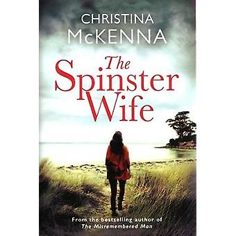 The Spinster Wife by Christina McKenna - 9781612186993 Book