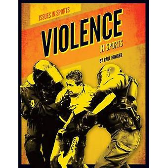 Violence in Sports by Paul Bowker - 9781624031250 Book