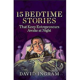 15 Bedtime Stories That Keep Entrepreneurs Awake at Night by David In