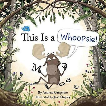 This Is a Whoopsie! by This Is a Whoopsie! - 9781941302873 Book