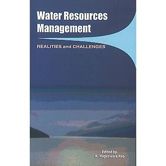 Water Resources Management - Realities & Challenges by K. Nageswara Ra