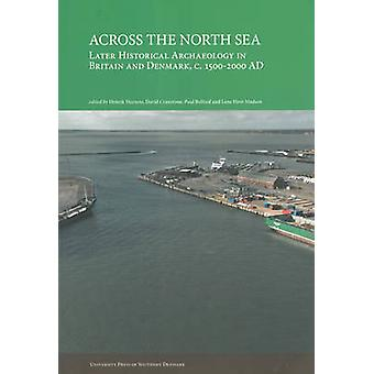 Across the North Sea - Later Historical Archaeology in Britain & Denma