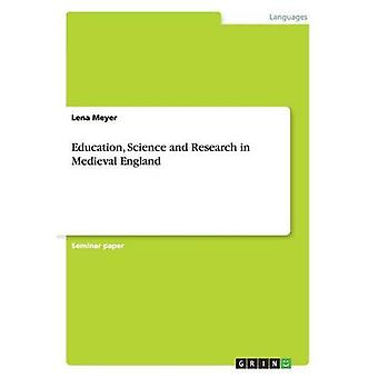 Education - Science and Research in Medieval England by Education - S