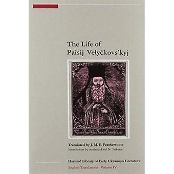 The Life of Paisij Velyckovs'kyj by J.M.E. Featherstone - 97809164583