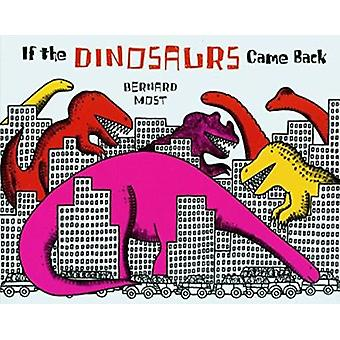 If the Dinosaurs Came Back by Most - Bernard - 9780152380212 Book
