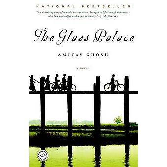 The Glass Palace by Amitav Ghosh - 9780375758775 Book
