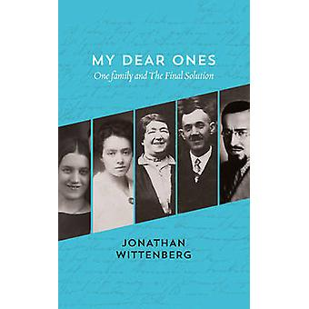 My Dear One Family and the Final Solution par Jonathan Wittenberg