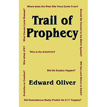 Trail of Prophecy by Oliver & Edward