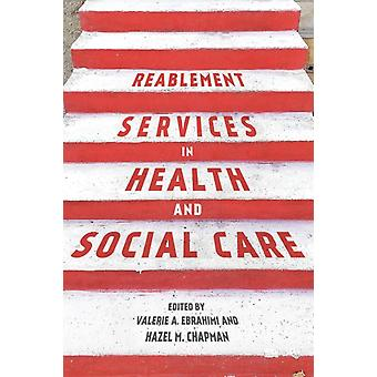Reablement Services in Health and Social Care by Ebrahimi & ValerieChapman & Hazel