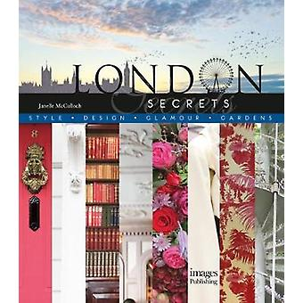 London Secrets Style Design Glamour Gardens by Janelle McCulloch