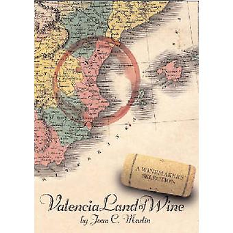 Valencia Land of Wine by Martn & Joan C.