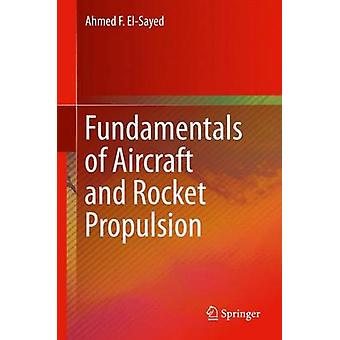 Fundamentals of Aircraft and Rocket Propulsion by ElSayed