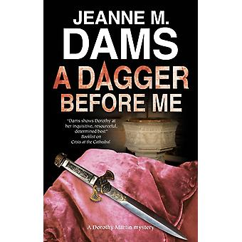 Dagger Before Me by Jeanne M Dams