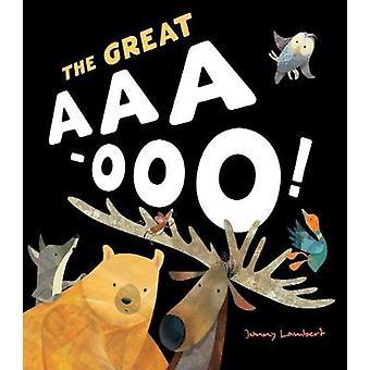 De grote AaaOoo door Jonny Lambert