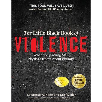 The Little Black Book of Violence - What Every Young Man Needs to Know