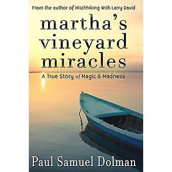 Marthas Vineyard Miracles by Dolman & Paul