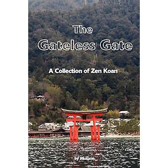 The Gateless Gate A Collection of Zen Koan by Huikai