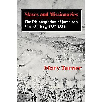Slaves and Missionaries - The Disintegration of Jamaican Slave Society