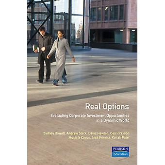 Real Options Evaluating Corporate Investment Opportunities in a Dynamic World by Howell & Sydney